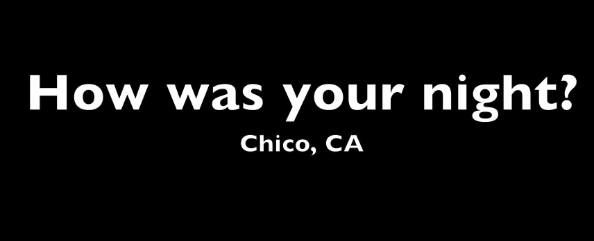 How-Was-Your-Night-Chico-June-10-2011