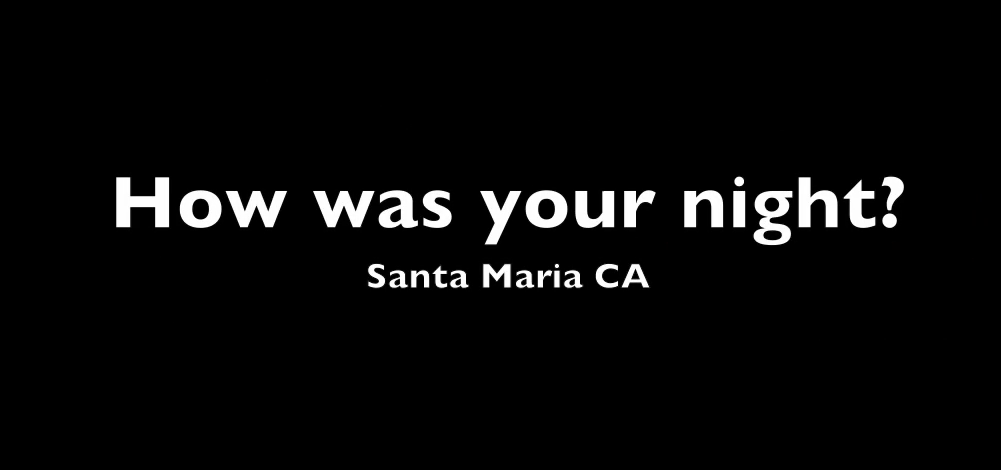 How-Was-Your-Night-Santa-Maria-May-21-2011